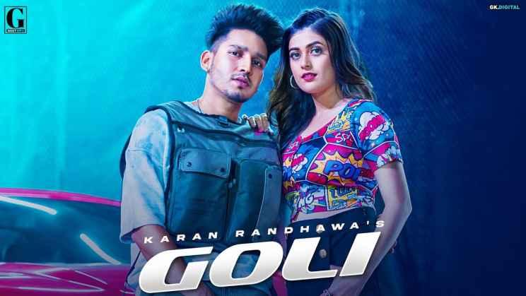 गोली Goli Hindi Lyrics – Karan Randhawa