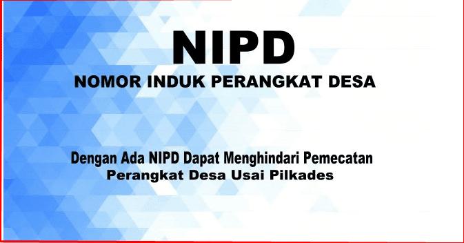 Mekanisme Mendapatkan NIPD bagi Perangkat Desa Tahun  Mekanisme Mendapatkan NIPD bagi Perangkat Desa TERBARU