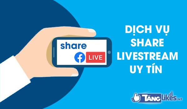 dich vu share livestream facebook