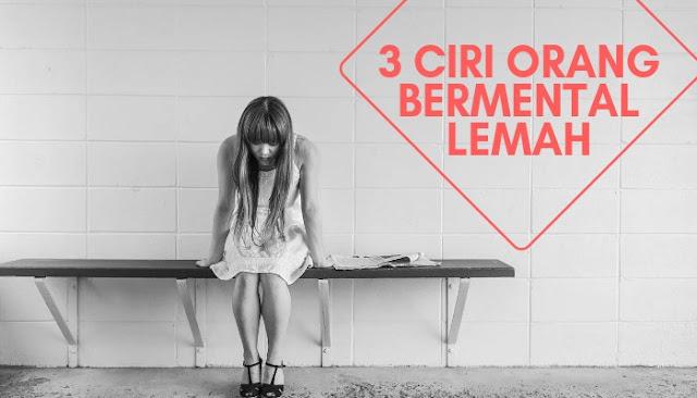 3 tanda bahwa Anda Bermental Lemah