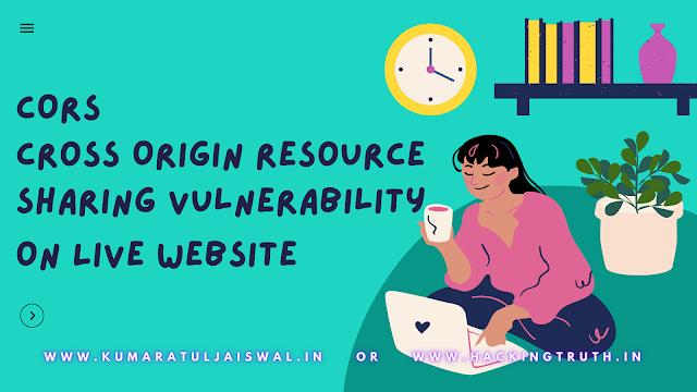 CORS Cross Origin Resource Sharing Vulnerability