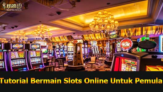 Tutorial Bermain Slots Online Untuk Pemula