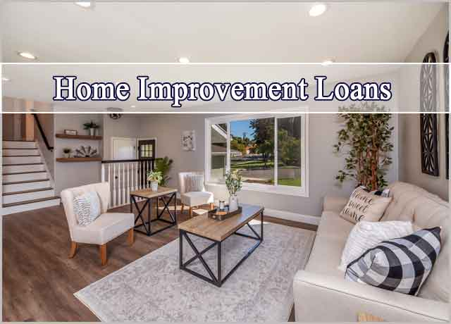 7 Best Ways to Get Home Improvement Loans | Advantages or Disadvantages