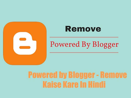 Powered-by-blogger-kaise-remove-kare
