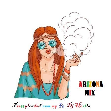 [Mixtape] Prettyloaded Ft. DJ Horlla – Arizona Mix (February Edition)