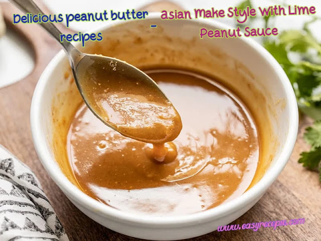 Delicious peanut butter recipes - Asian Make Style With Lime Peanut Sauce