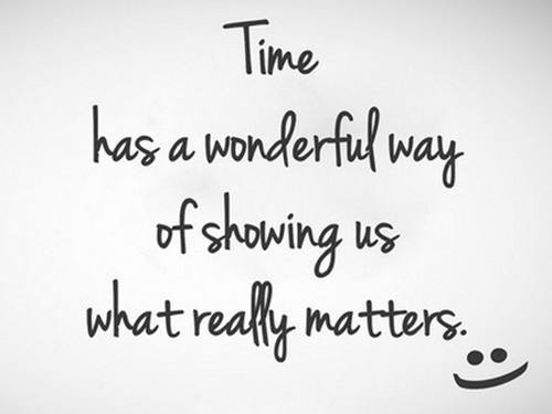 the time has a wonderful way of showing us what really matters -Inspirational Positive Quotes with Images