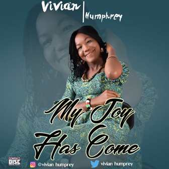 Music: Vivian Humphrey – My Joy Has Come