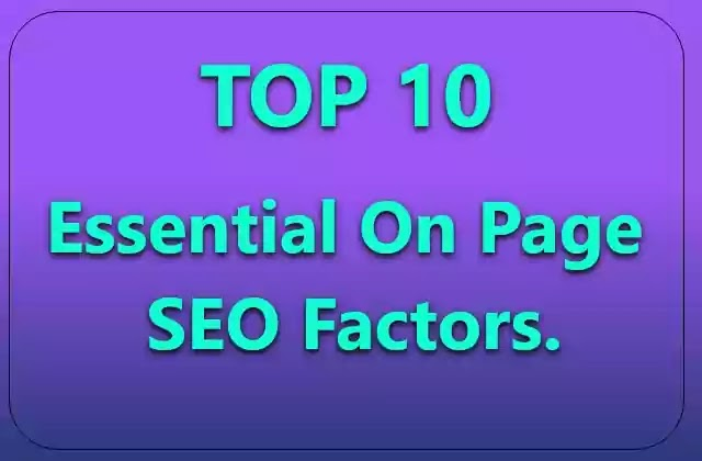 What is on-page SEO?  Why on page SEO is Important? Top 10 Essential On Page SEO Factors.