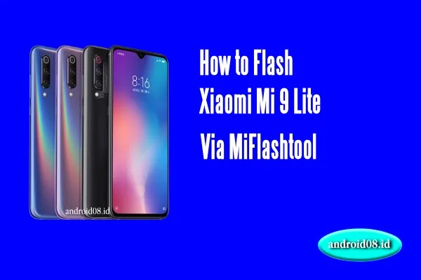 Flashing Xiaomi Mi 9 Lite MIUI Global Via MiFlashtool