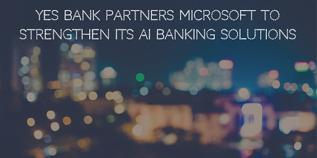 Yes Bank partners Microsoft to strengthen its AI banking solutions
