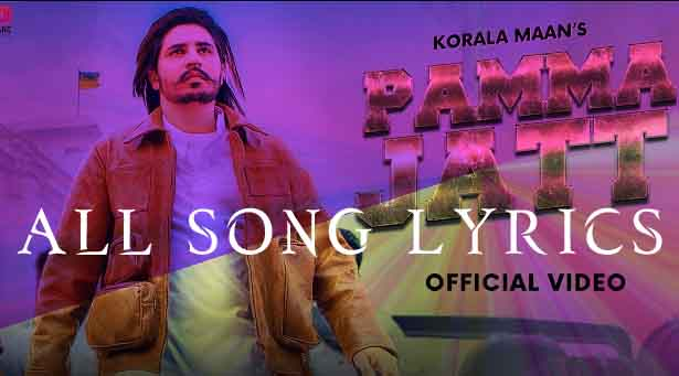 Pamma Jatt Song By Korala Maan And Gurlej Akhter Lyrics