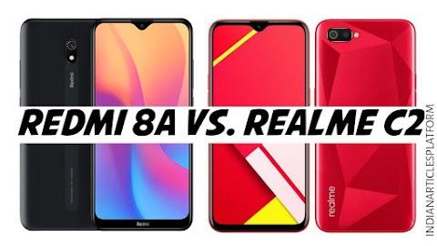 Realme C2 Vs. Redmi8A| दोनों ही है बेहतरीन पर कौन है ? बेहतर