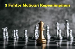 3 Faktor Motivasi Kepemimpinan