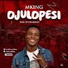 OJULOPESI by Mking (music)