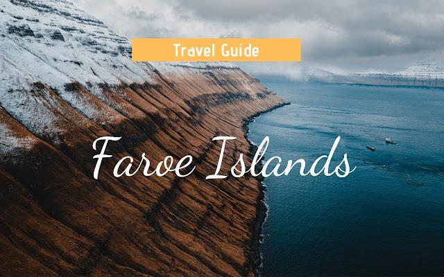 The Faroe Islands: Breathtaking destination (travel guide 2020)