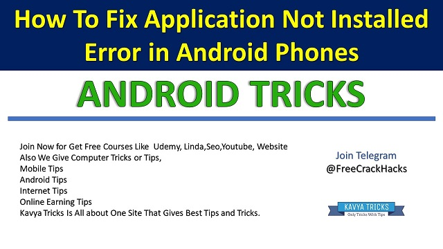 HOW TO FIX APPLICATION NOT INSTALLED' ERROR ON ANDROID PHONES @ www.kavyatricks.in