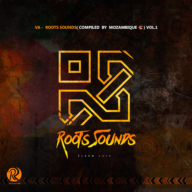 V. A. - Roots Sounds (Compiled By Mozambique Vol.1) (ALBUM) ( 2019 ) [DOWNLOAD]