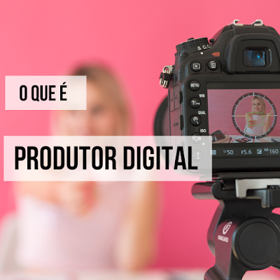 o-que-e-produtor-digital