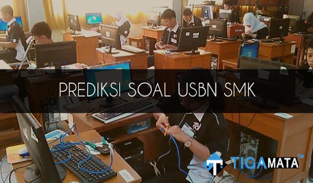 Contoh dan Prediksi Soal USBN SMK 2019 Semua Jurusan dan Jawaban