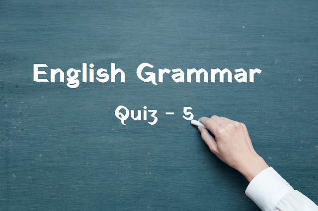 English Grammar Quiz - 5 | Most Selected English Grammar Questions