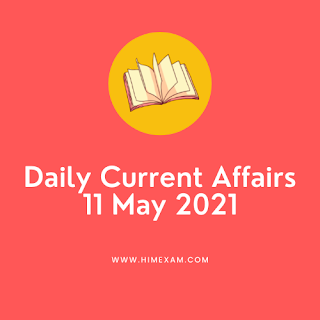Daily Current Affairs 11 May 2021