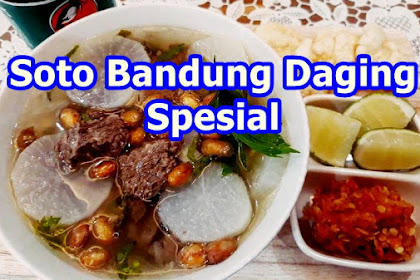 Resep Soto Bandung Daging Sapi Spesial (Populer)
