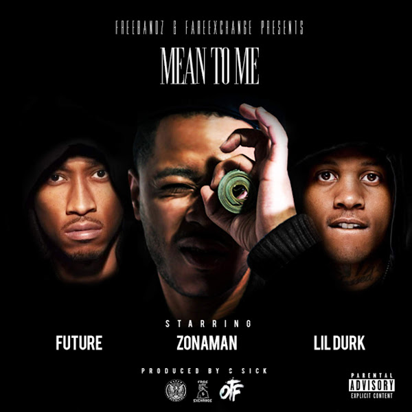 Zona Man - Mean to Me (feat. Future & Lil Durk) - Single Cover