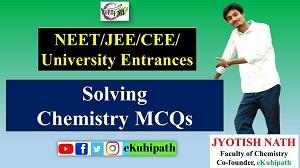 Chemistry MCQs for NEET/JEE/CEE/University Entrances | Concepts through MCQs | By Jyotish Nath