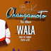 AUDIO | B2K - Wala || Mp3 Download