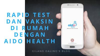 Rapid Test dan Vaksin di Rumah dengan Aido Health Jadi Bebas Was-was