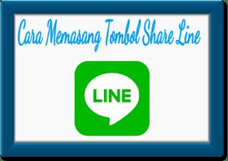 Cara Memasang Tombol Share Line Dibawah Postingan
