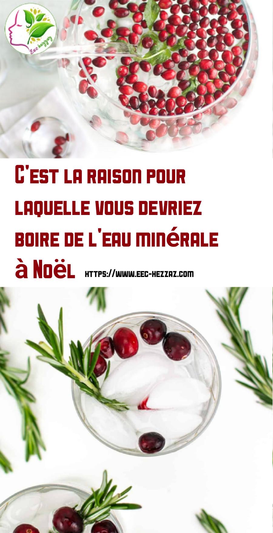 C'est la raison pour laquelle vous devriez boire de l'eau minérale à Noël