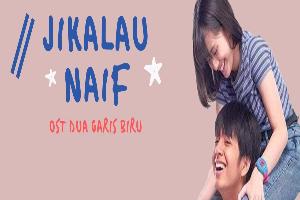 Lirik Lagu Naif - Jikalau (OST Film Dua Garis Biru)
