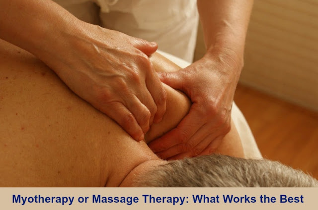 Myotherapy or Massage Therapy: What Works the Best