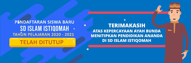 Pendaftaran Siswa Baru SD Islam Istiqomah tahun 2020-2021 Telah Ditutup