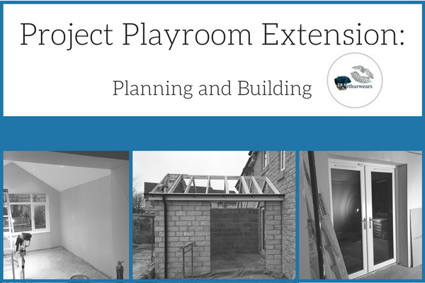 Project Playroom Extension planning and building