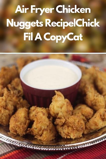 Air Fryer Chicken Nuggets Recipe|Chick Fil A CopyCat