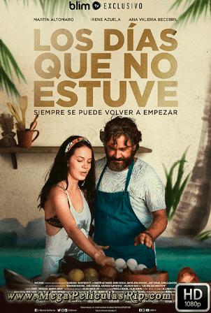 Los Dias Que No Estuve [1080p] [Latino] [MEGA]