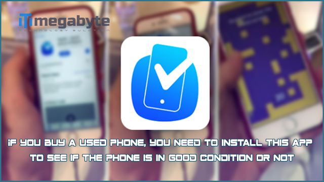 If you buy a used phone, you need to install this app to see if the phone is in good condition or not