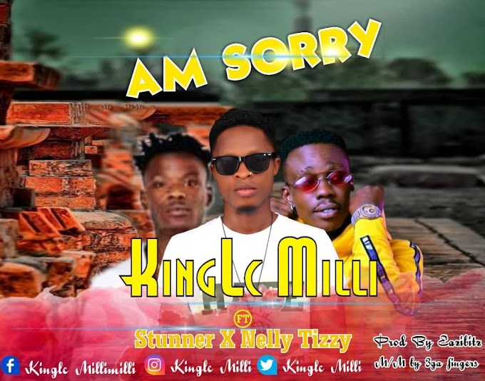 [Music]Am sorry - Kinglc Milli Ft Stunner x Nelly tizzy