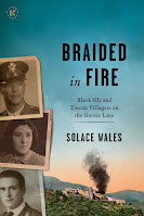 Braided in Fire: Black GIS and Tuscan Villagers on the Gothic Line by Solace Wales