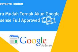 Cara Mudah Ternak Akun Google Adsense Full Approved Terbaru 2018