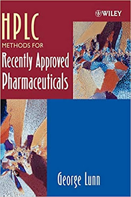 HPLC Methods for Recently Approved Pharmaceuticals (George Lunn & Wiley Interscience) (2005)