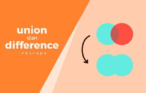 Menggabungkan (Union) dan Memotong (Difference) bagian Objek di Inkscape