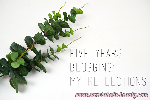 Five Years Blogging: My Reflections - Sweetaholic Beauty