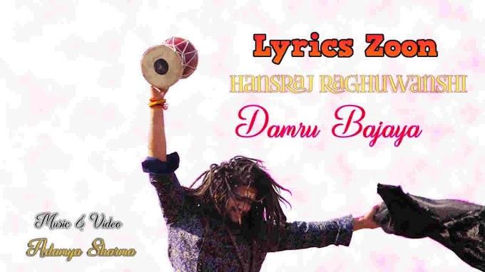 DAMRU BAJAYA LYRICS - Hansraj Raghuwanshi