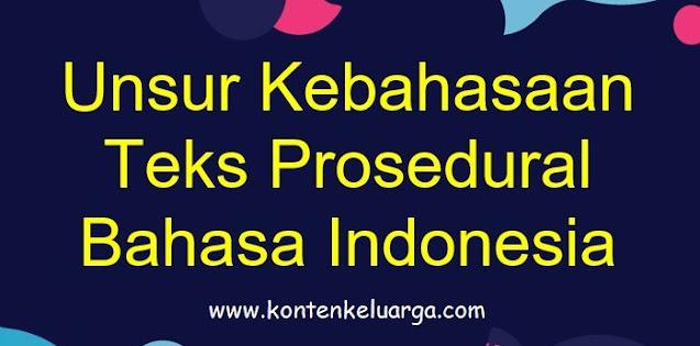 Unsur Kebahasaan Teks Prosedural Bahasa Indonesia