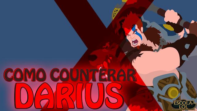 Darius: Como counterar