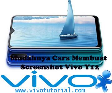 Mudahnya Cara Membuat Screenshot Vivo Y12